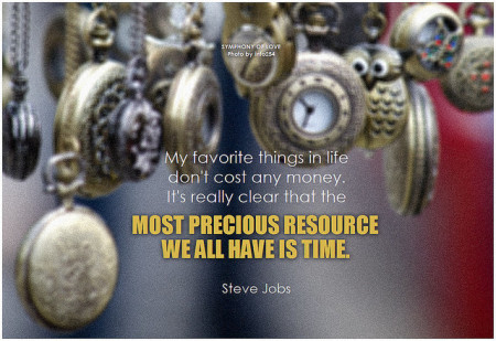 Steve Jobs My favorite things in life don't cost any money. It's really clear that the most precious resource we all have is time
