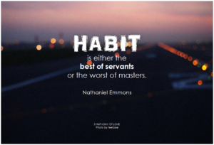 Nathaniel Emmons Habit is either the best of servants or the worst of masters